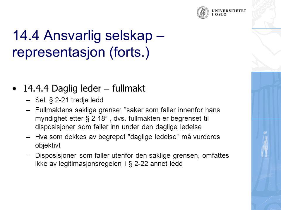 14.4 Ansvarlig selskap – representasjon (forts.) 14.4.4 Daglig leder – fullmakt –Sel.