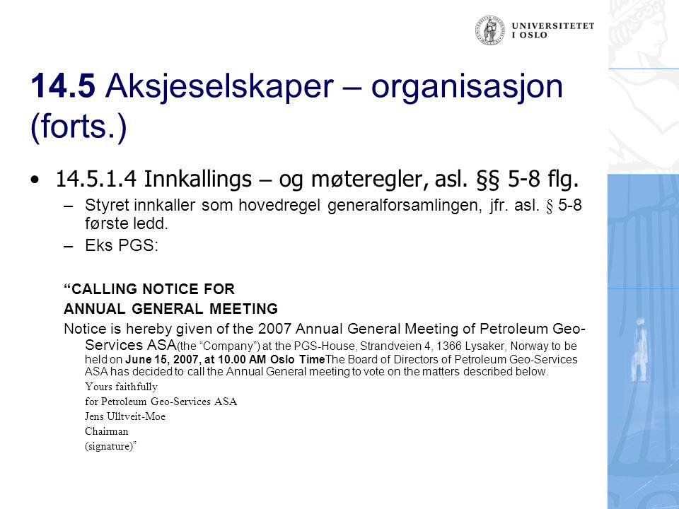 14.5 Aksjeselskaper – organisasjon (forts.) 14.5.1.4 Innkallings – og m ø teregler, asl.