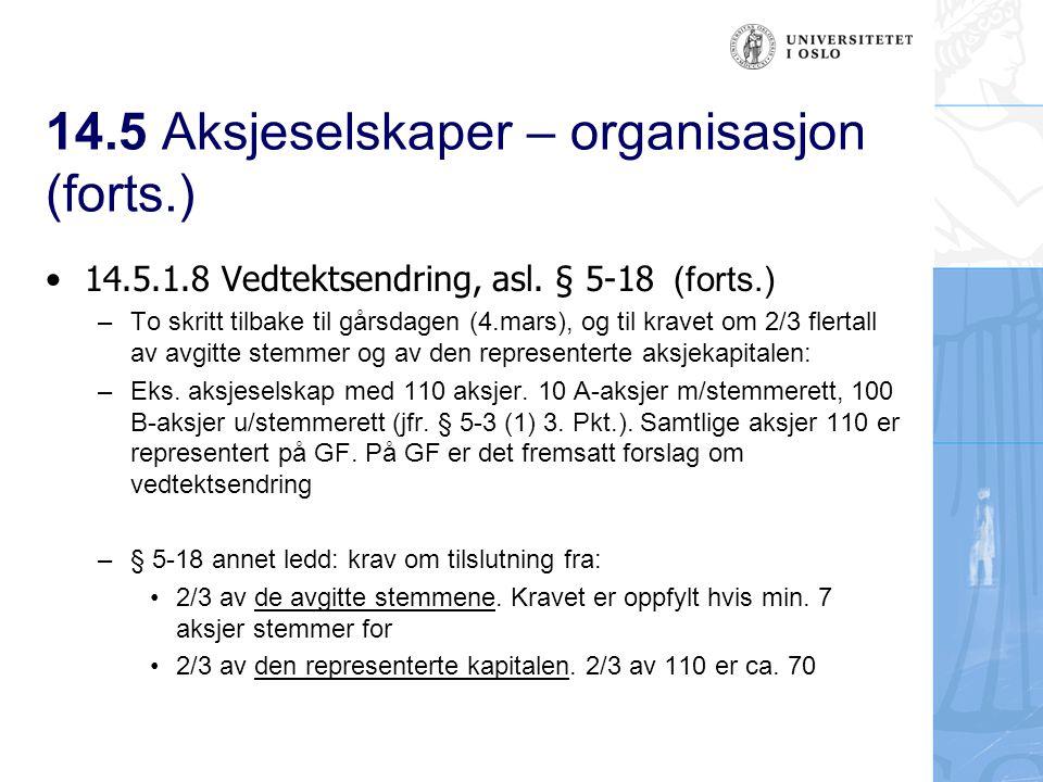 14.5 Aksjeselskaper – organisasjon (forts.) 14.5.1.8 Vedtektsendring, asl.