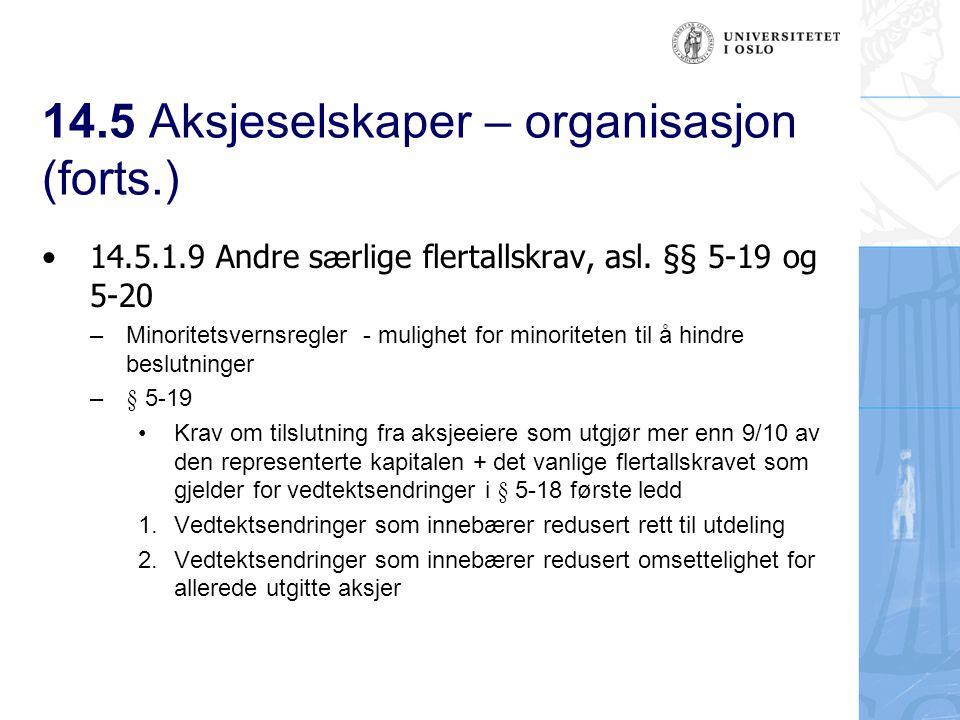 14.5 Aksjeselskaper – organisasjon (forts.) 14.5.1.9 Andre s æ rlige flertallskrav, asl.