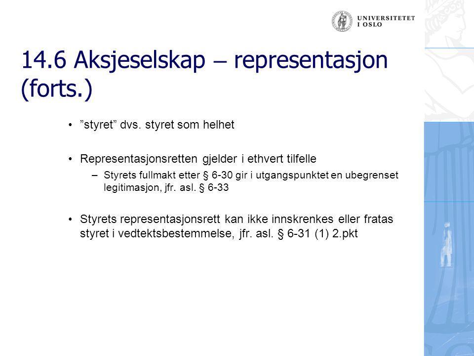 14.6 Aksjeselskap – representasjon (forts.) styret dvs.