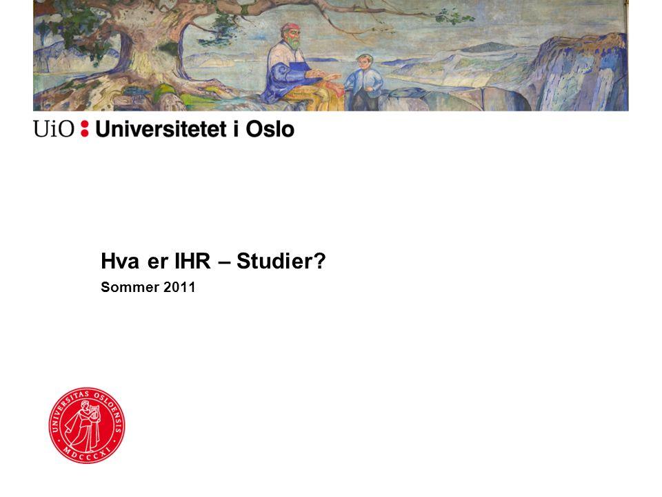 Hva er IHR – Studier Sommer 2011