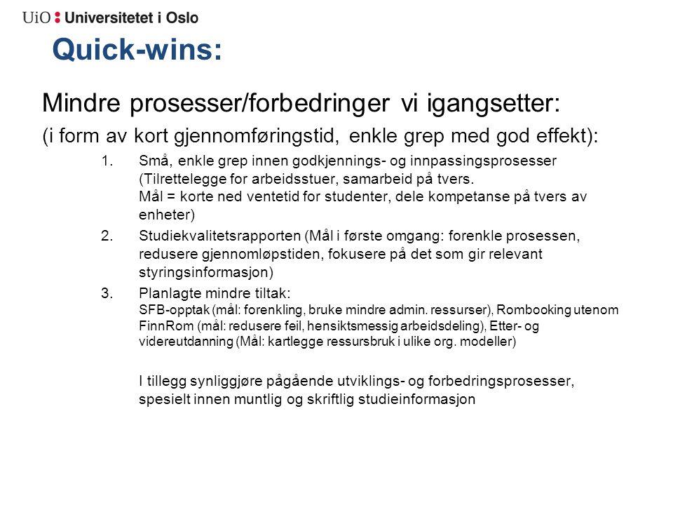 Quick-wins: Mindre prosesser/forbedringer vi igangsetter: (i form av kort gjennomføringstid, enkle grep med god effekt): 1.Små, enkle grep innen godkj