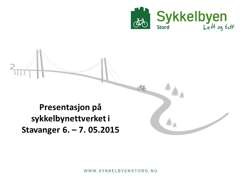 WWW. SYKKELBYENSTORD. NO Presentasjon på sykkelbynettverket i Stavanger 6. – 7. 05.2015