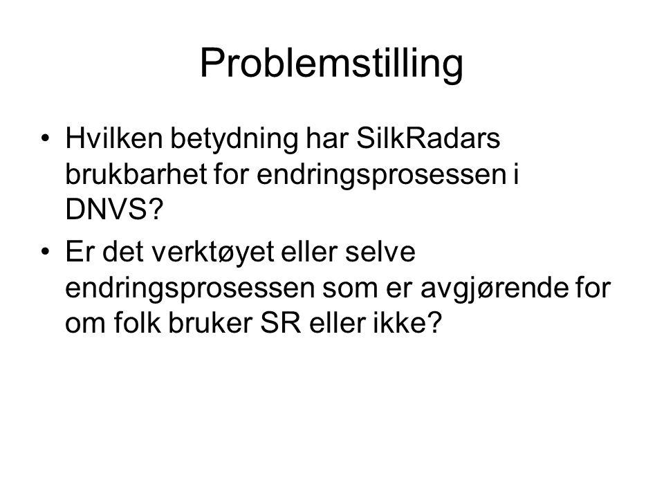 Problemstilling Hvilken betydning har SilkRadars brukbarhet for endringsprosessen i DNVS? Er det verktøyet eller selve endringsprosessen som er avgjør
