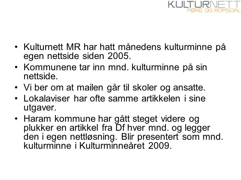 Kulturnett MR har hatt månedens kulturminne på egen nettside siden 2005.