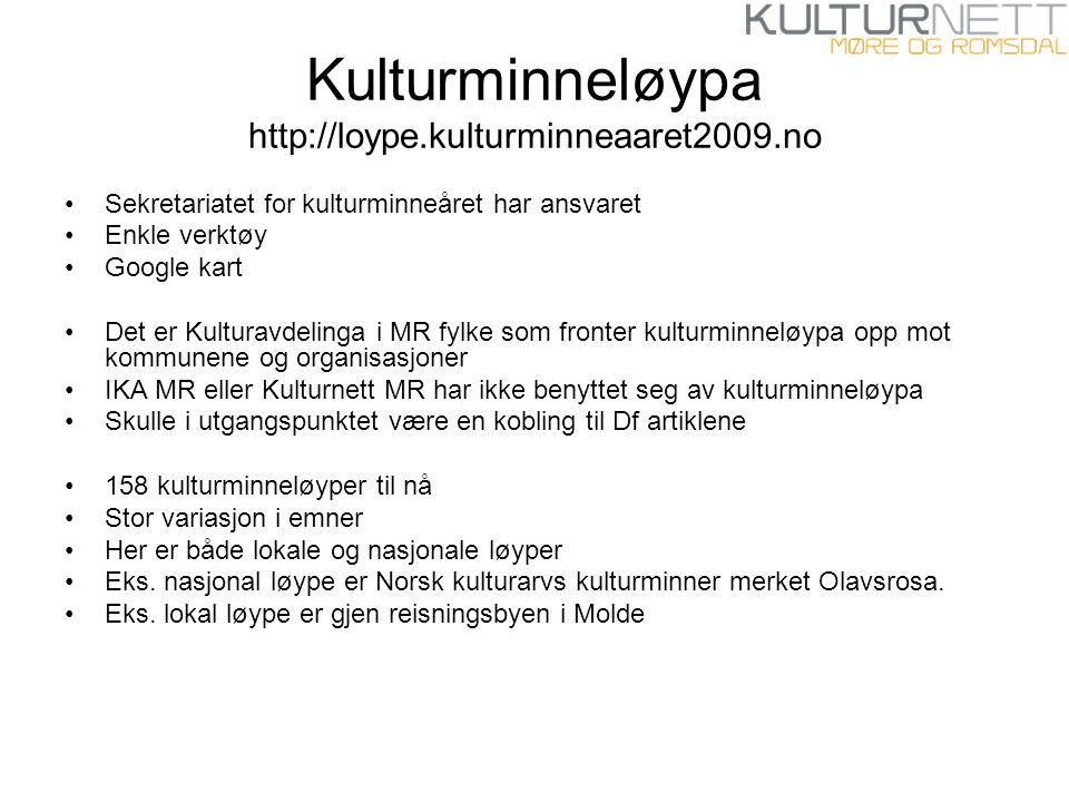 Kulturminneløypa http://loype.kulturminneaaret2009.no Sekretariatet for kulturminneåret har ansvaret Enkle verktøy Google kart Det er Kulturavdelinga