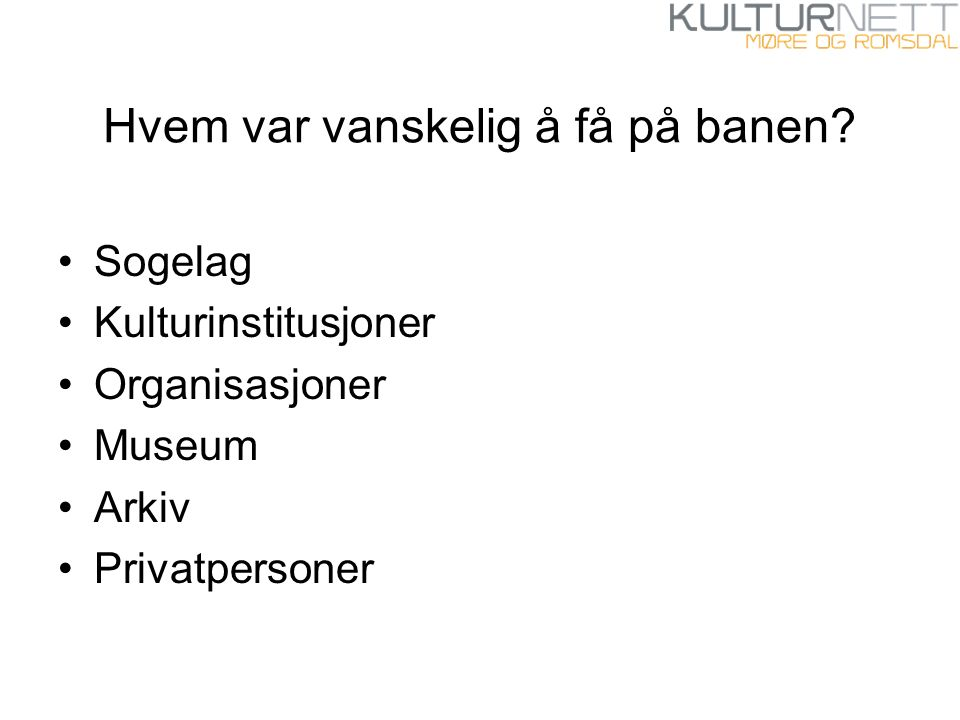 Så kom Stiftinga Sunnmøre Museum og Romsdalsmuseet tok kontakt for å få kurs.