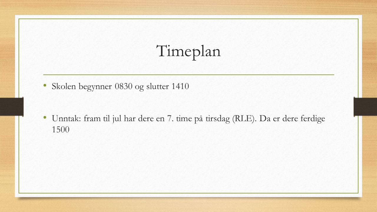 Timeplan Skolen begynner 0830 og slutter 1410 Unntak: fram til jul har dere en 7. time på tirsdag (RLE). Da er dere ferdige 1500