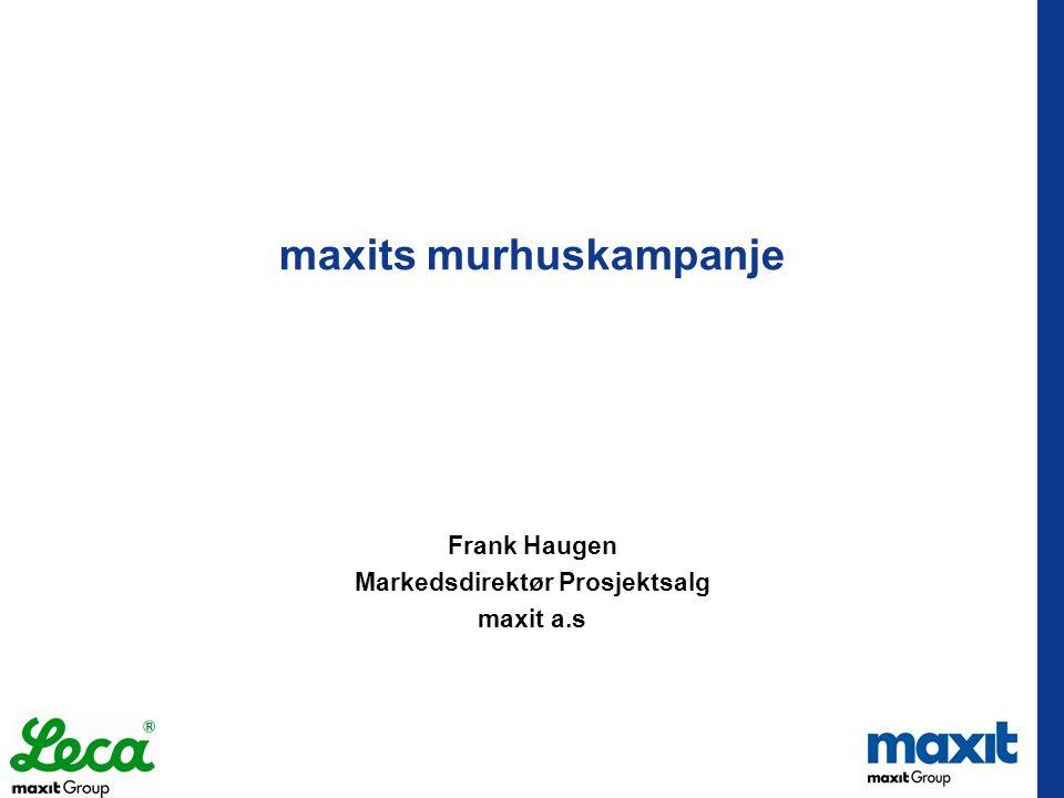 maxits murhuskampanje Frank Haugen Markedsdirektør Prosjektsalg maxit a.s