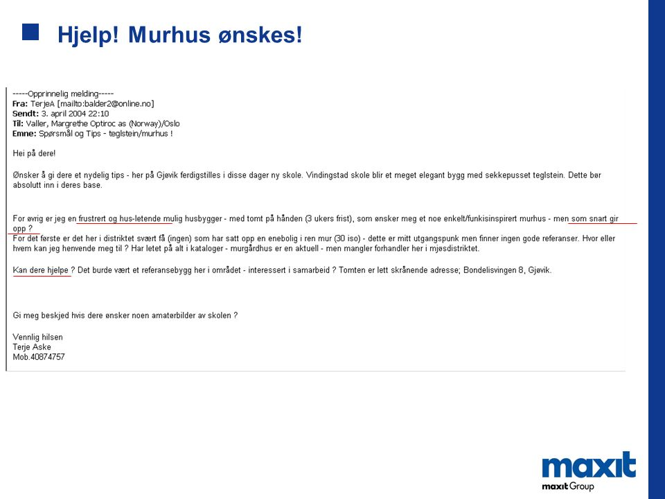 Hjelp! Murhus ønskes!