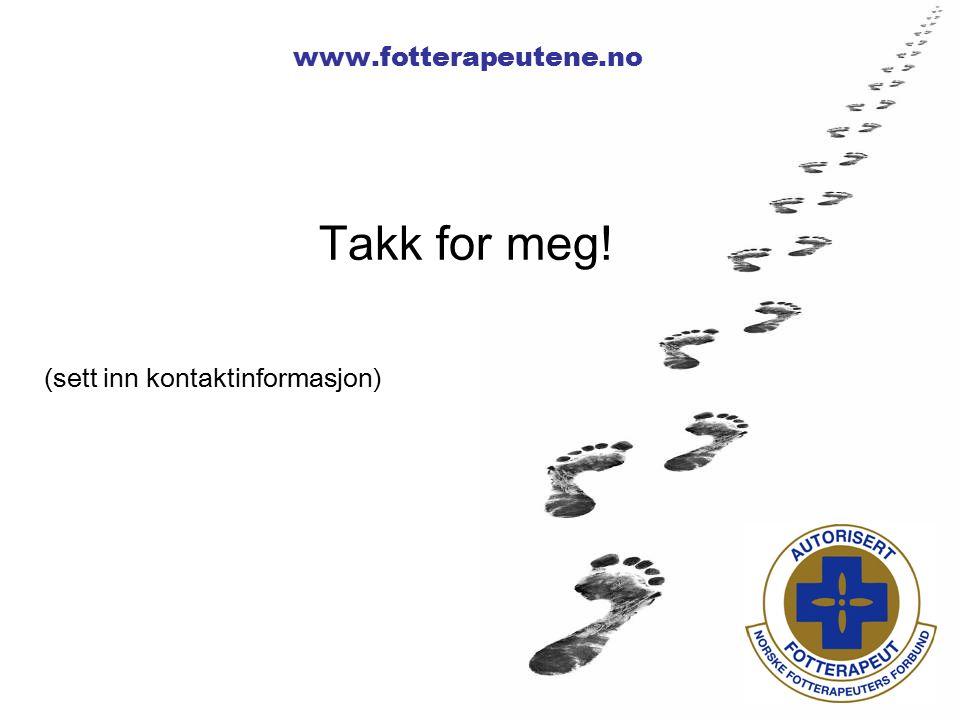 www.fotterapeutene.no Takk for meg! (sett inn kontaktinformasjon)