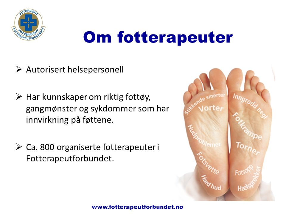 www.fotterapeutene.no Neglebehandlinger Fotterapi www.fotterapeutforbundet.no