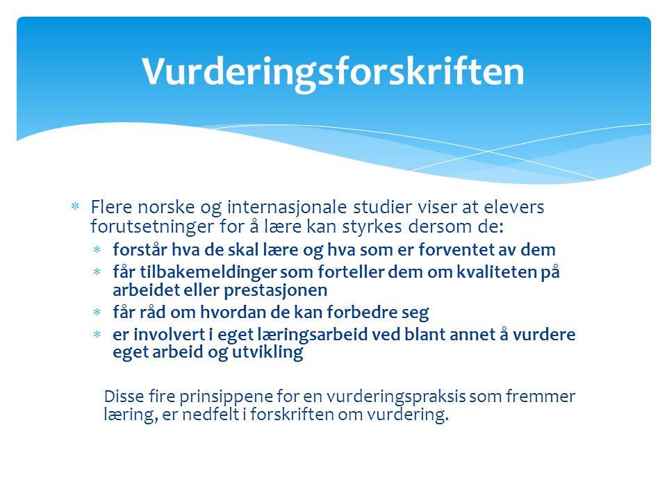  Flere norske og internasjonale studier viser at elevers forutsetninger for å lære kan styrkes dersom de:  forstår hva de skal lære og hva som er fo