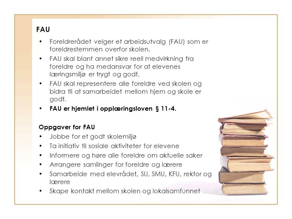 FAU Foreldrerådet velger et arbeidsutvalg (FAU) som er foreldrestemmen overfor skolen. FAU skal blant annet sikre reell medvirkning fra foreldre og ha