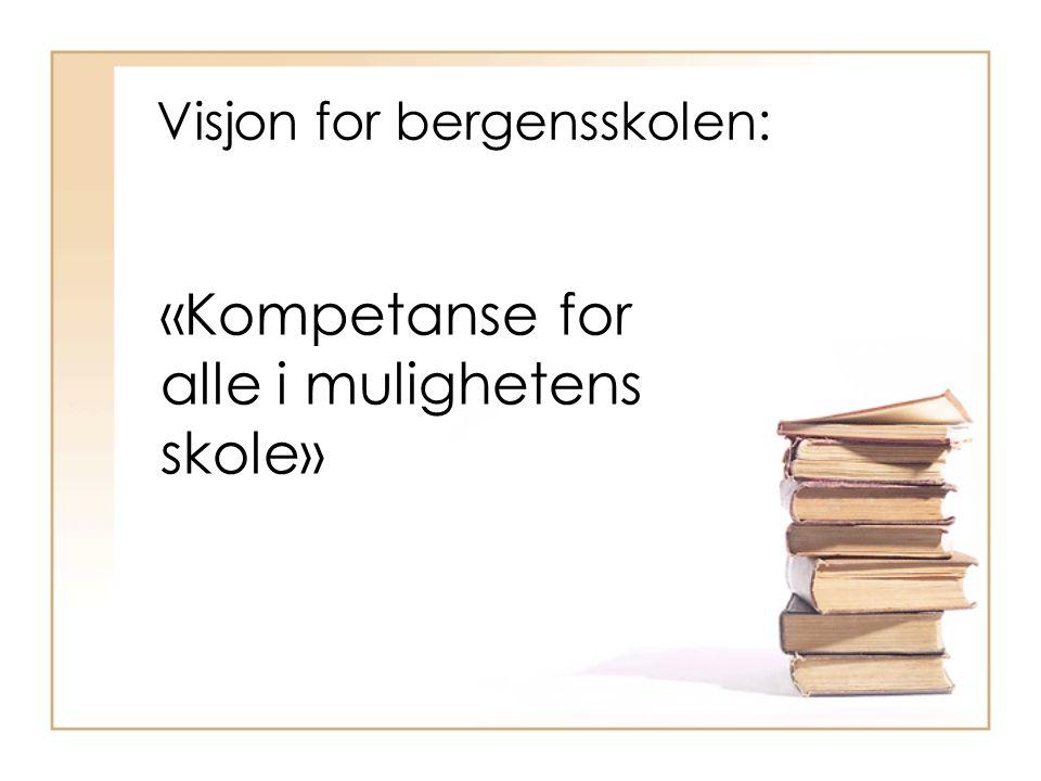 Visjon for bergensskolen: «Kompetanse for alle i mulighetens skole»