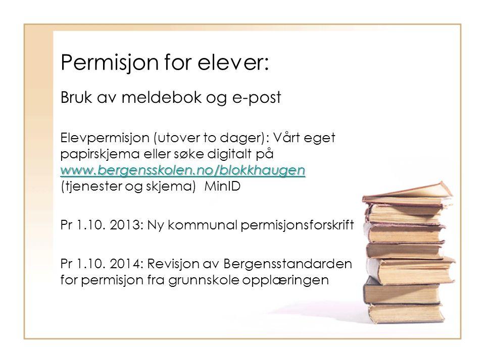 Permisjon for elever: Bruk av meldebok og e-post www.bergensskolen.no/blokkhaugen www.bergensskolen.no/blokkhaugen Elevpermisjon (utover to dager): Vå