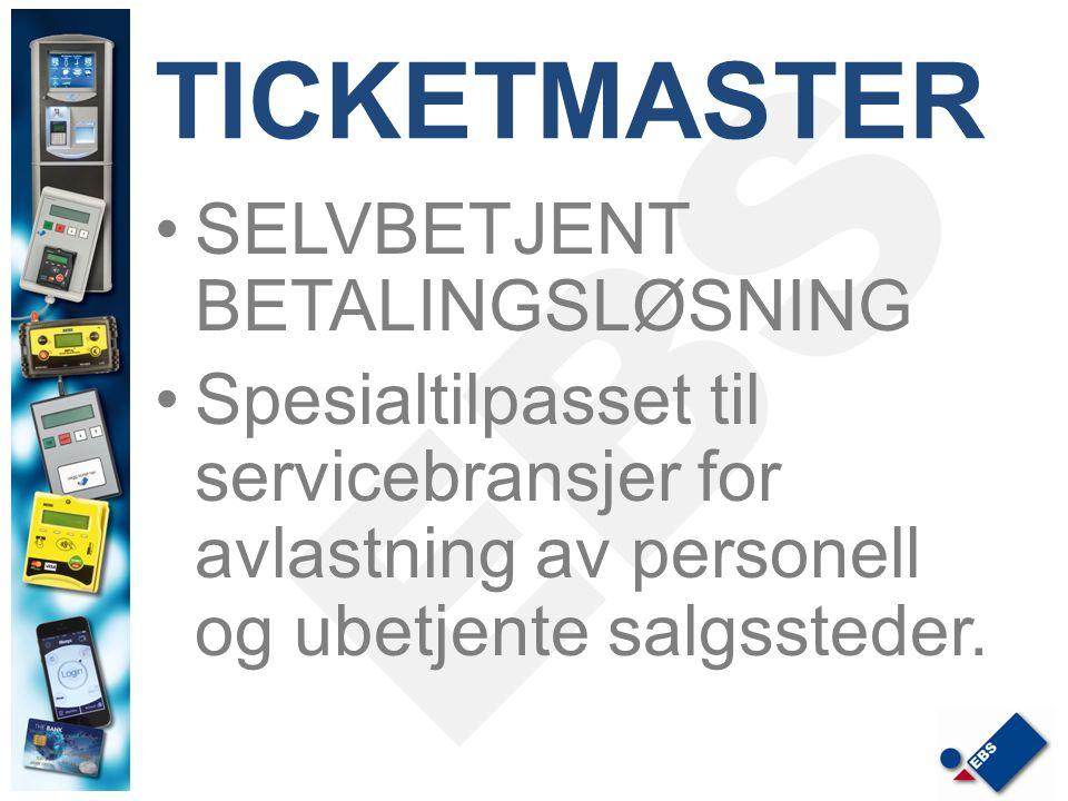 TICKETMASTER SELVBETJENT BETALINGSLØSNING Spesialtilpasset til servicebransjer for avlastning av personell og ubetjente salgssteder.