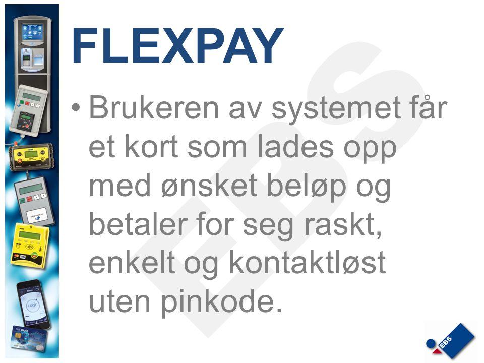 FLEXPAY Brukeren av systemet får et kort som lades opp med ønsket beløp og betaler for seg raskt, enkelt og kontaktløst uten pinkode.
