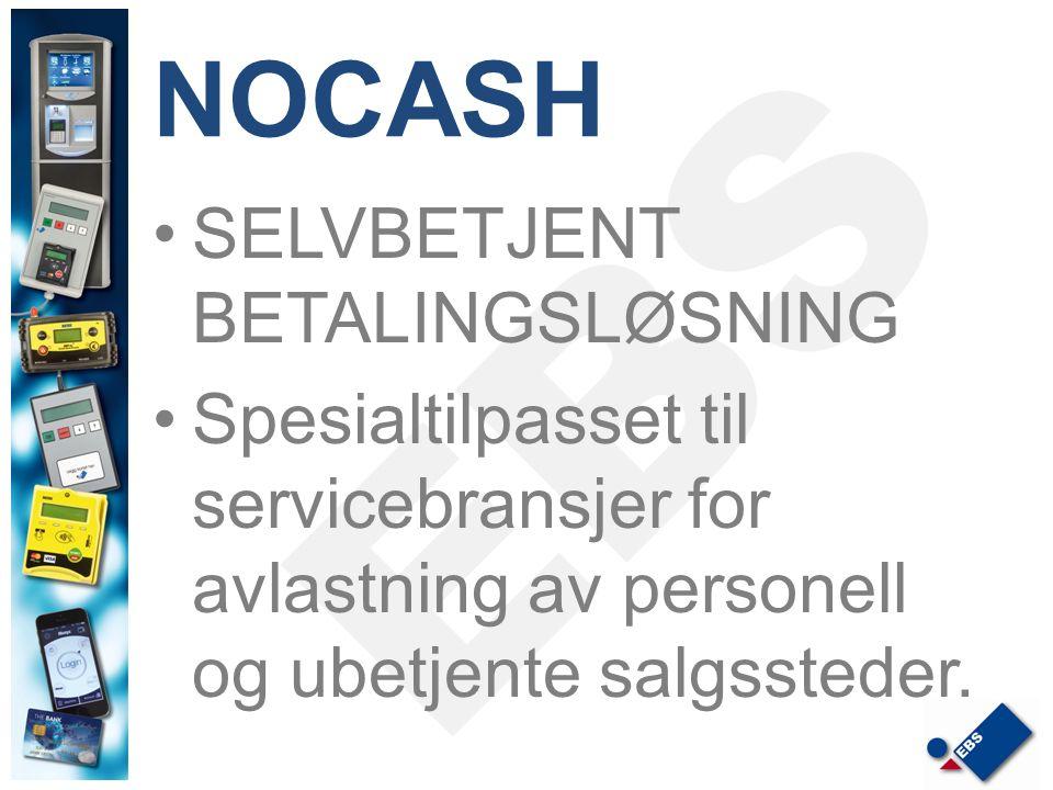 NOCASH SELVBETJENT BETALINGSLØSNING Spesialtilpasset til servicebransjer for avlastning av personell og ubetjente salgssteder.