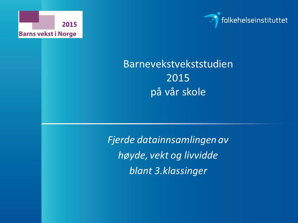 Formålet med Barnevekststudien … er å få kunnskap om vekstutviklingen blant norske skolebarn over tid.