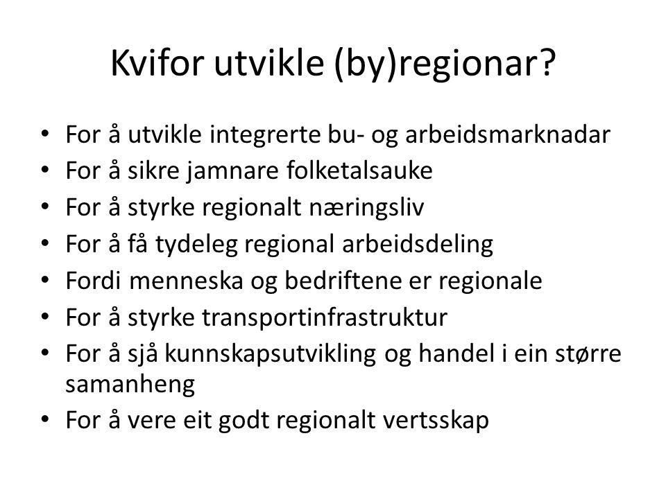 Kvifor utvikle (by)regionar.