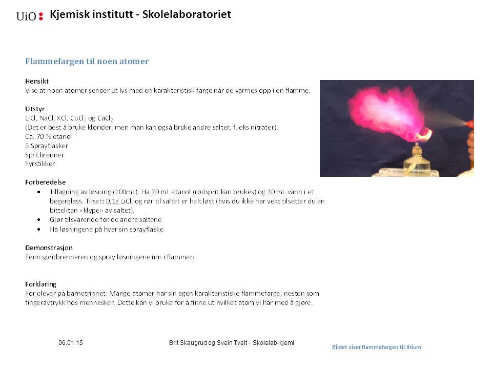 Kjemisk institutt - Skolelaboratoriet Bildet viser flammefargen til litium 06.01.15Brit Skaugrud og Svein Tveit - Skolelab-kjemi