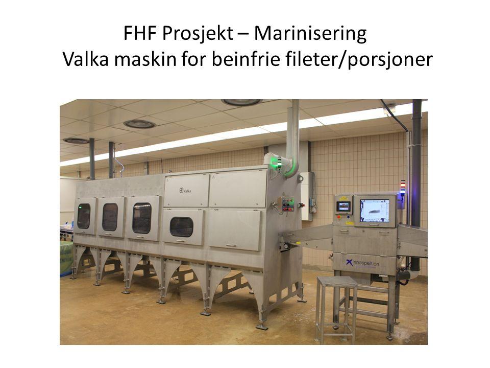 FHF Prosjekt – Marinisering Valka maskin for beinfrie fileter/porsjoner