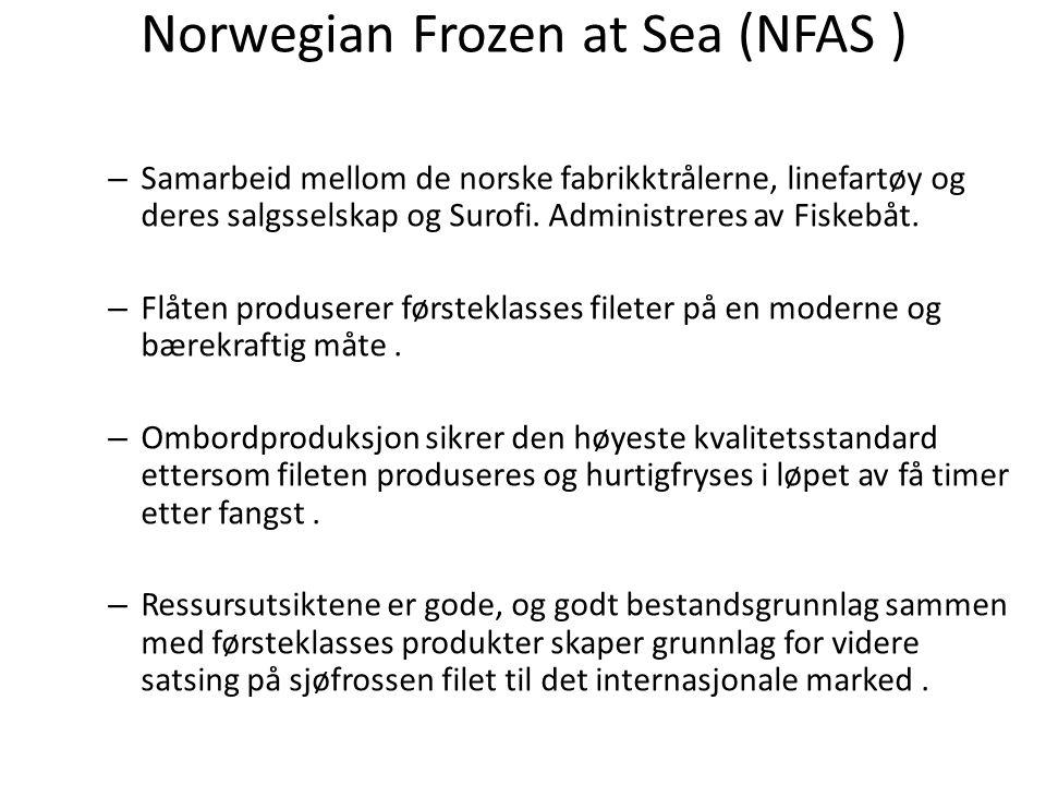 Norwegian Frozen at Sea (NFAS ) – Samarbeid mellom de norske fabrikktrålerne, linefartøy og deres salgsselskap og Surofi.