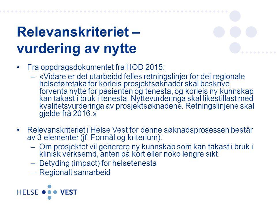 Fra oppdragsdokumentet fra HOD 2015: –«Vidare er det utarbeidd felles retningslinjer for dei regionale helseføretaka for korleis prosjektsøknader skal