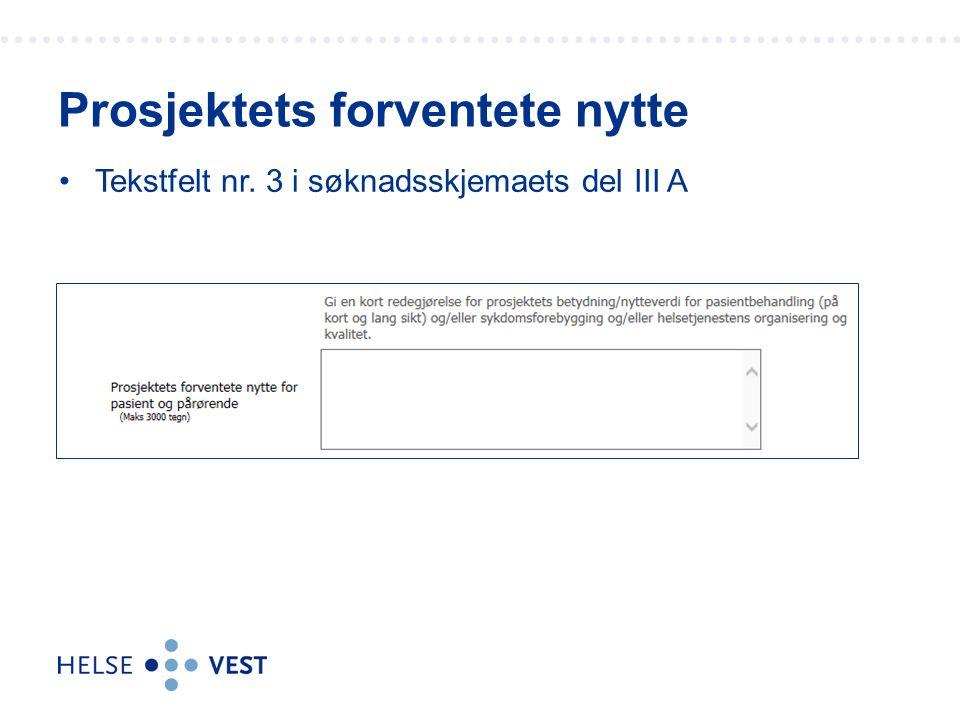 Tekstfelt nr. 3 i søknadsskjemaets del III A Prosjektets forventete nytte