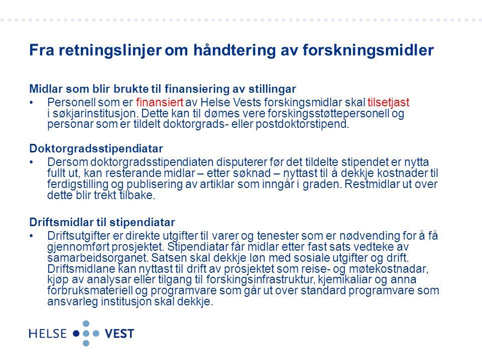 Midlar som blir brukte til finansiering av stillingar Personell som er finansiert av Helse  Vests forskingsmidlar skal tilsetjast i søkjarinstitusjon