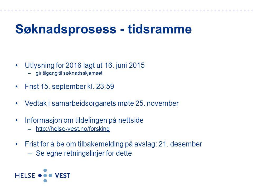 Utlysning for 2016 lagt ut 16. juni 2015 –gir tilgang til søknadsskjemaet Frist 15. september kl. 23:59 Vedtak i samarbeidsorganets møte 25. november