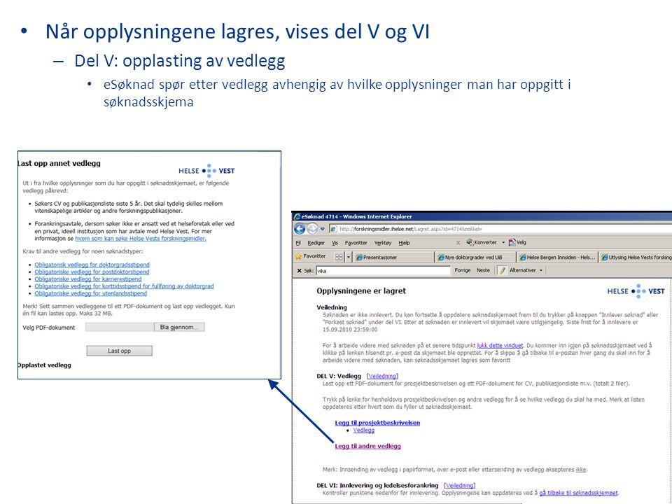 Når opplysningene lagres, vises del V og VI – Del V: opplasting av vedlegg eSøknad spør etter vedlegg avhengig av hvilke opplysninger man har oppgitt