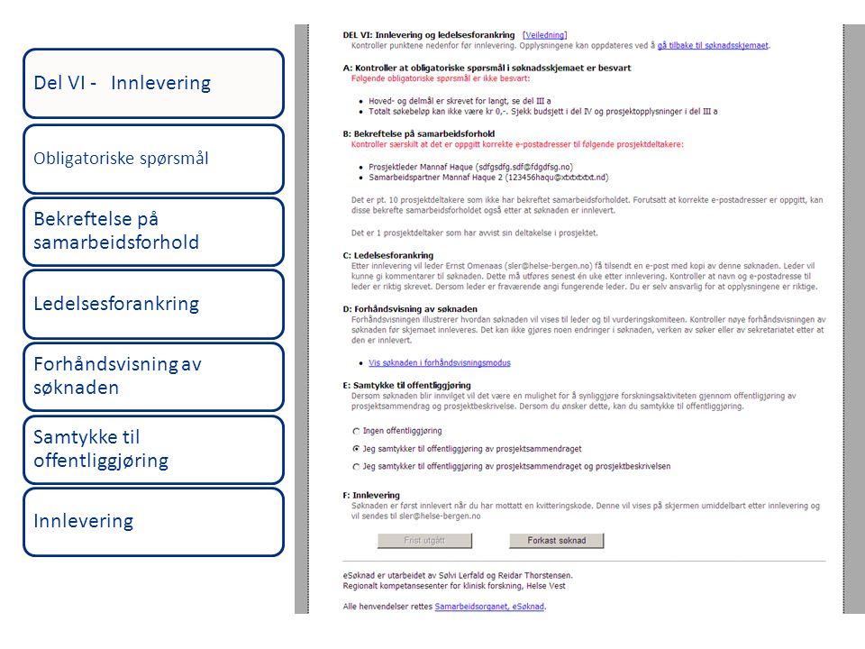 Del VI - Innlevering Obligatoriske spørsmål Bekreftelse på samarbeidsforhold Ledelsesforankring Forhåndsvisning av søknaden Samtykke til offentliggjør