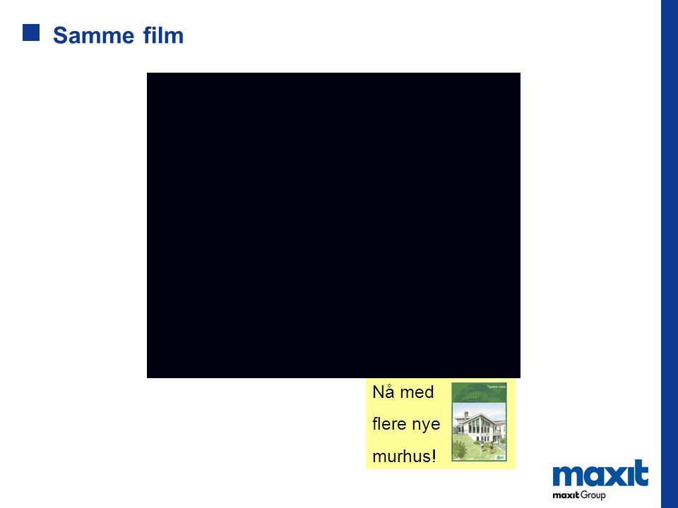 Samme film Nå med flere nye murhus!