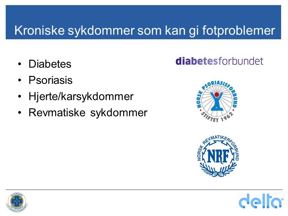 Kroniske sykdommer som kan gi fotproblemer Diabetes Psoriasis Hjerte/karsykdommer Revmatiske sykdommer