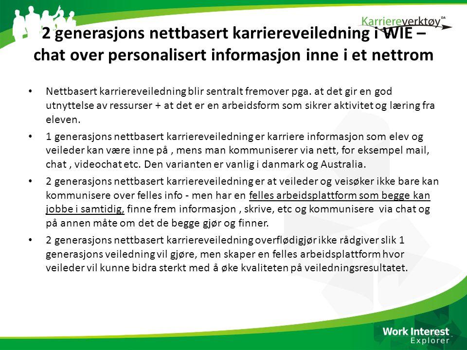 2 generasjons nettbasert karriereveiledning i WIE – chat over personalisert informasjon inne i et nettrom Nettbasert karriereveiledning blir sentralt