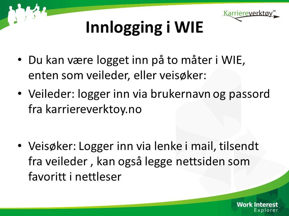 Innlogging i WIE Du kan være logget inn på to måter i WIE, enten som veileder, eller veisøker: Veileder: logger inn via brukernavn og passord fra karr
