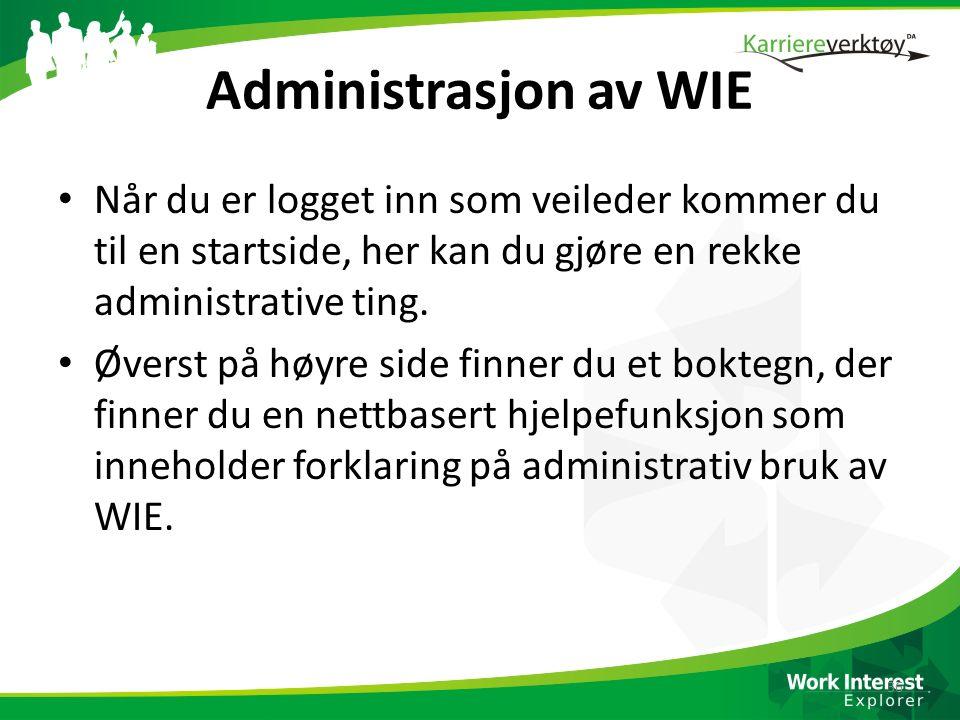 Administrasjon av WIE Når du er logget inn som veileder kommer du til en startside, her kan du gjøre en rekke administrative ting. Øverst på høyre sid