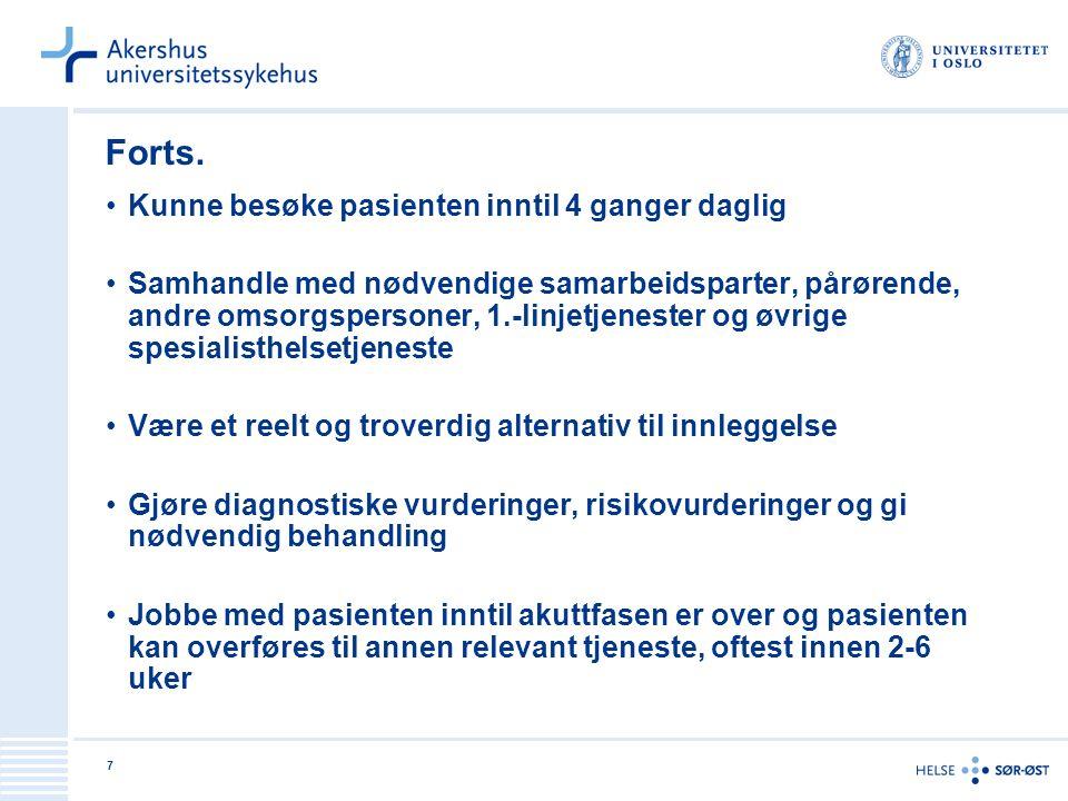 38 Eksempel på bemanning fra Ålesund: Befolkningsområde 90 000 innbyggere nordre Sunnmøre, 11 årsverk inklusive sekretær, psykiater, lege i utdanning, psykolog, psykiatriske sykepleiere/sykepleier, vernepleier, ergoterapeut, sosionomer, familieterapeut, medarbeider med rusutdanning, pårørenderepresentant som også er fagutdannet.