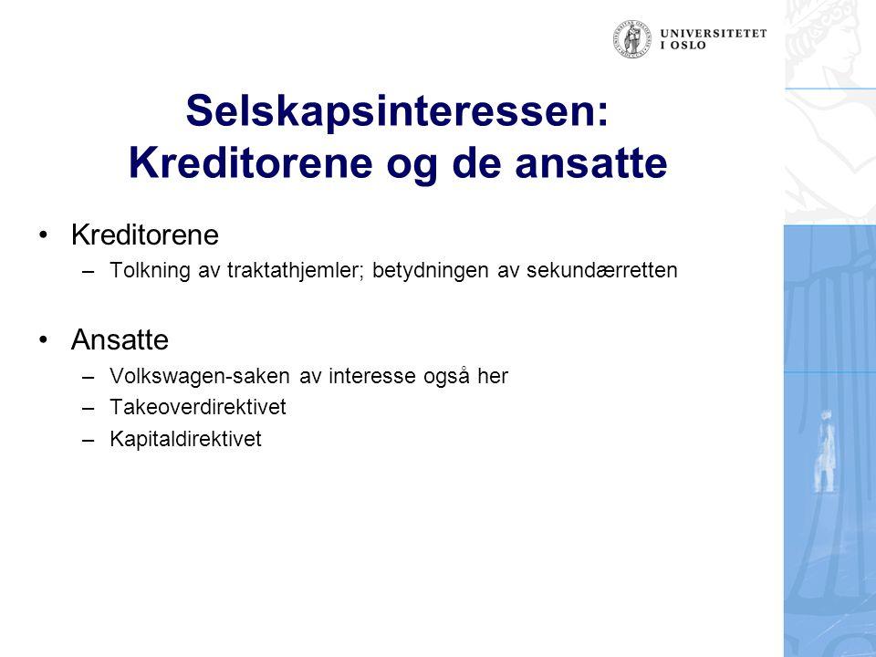 Selskapsinteressen: Kreditorene og de ansatte Kreditorene –Tolkning av traktathjemler; betydningen av sekundærretten Ansatte –Volkswagen-saken av inte