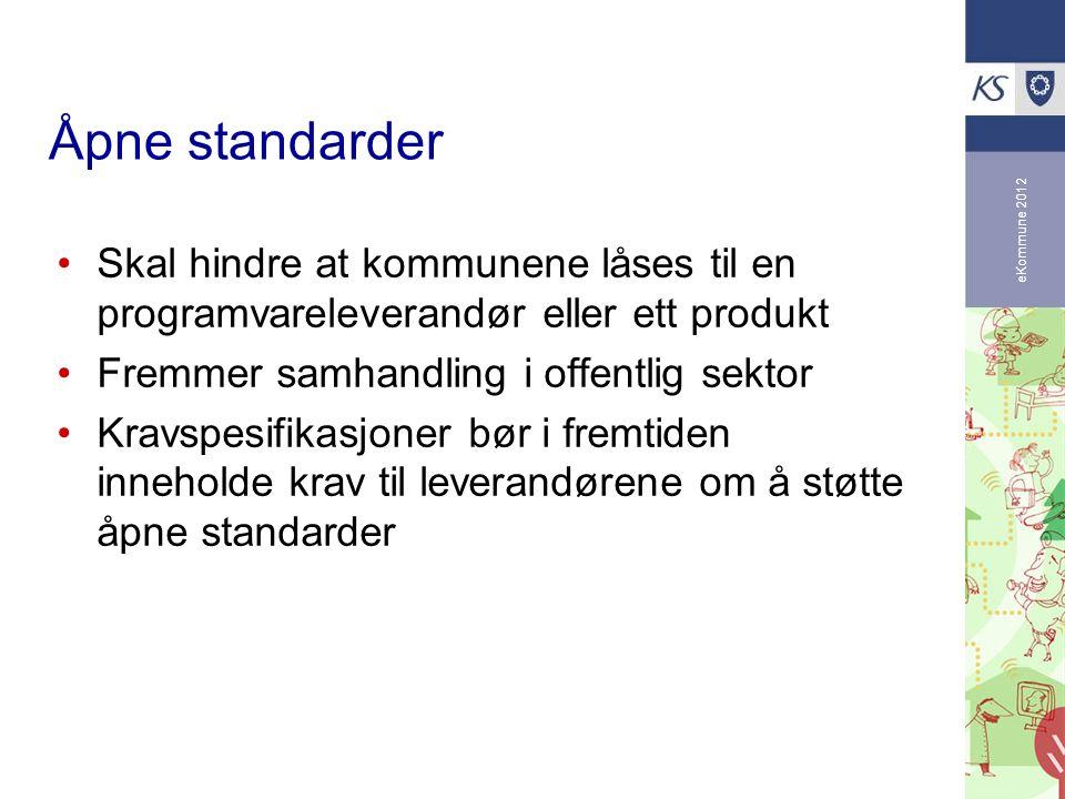 eKommune 2012 Åpne standarder Skal hindre at kommunene låses til en programvareleverandør eller ett produkt Fremmer samhandling i offentlig sektor Kra