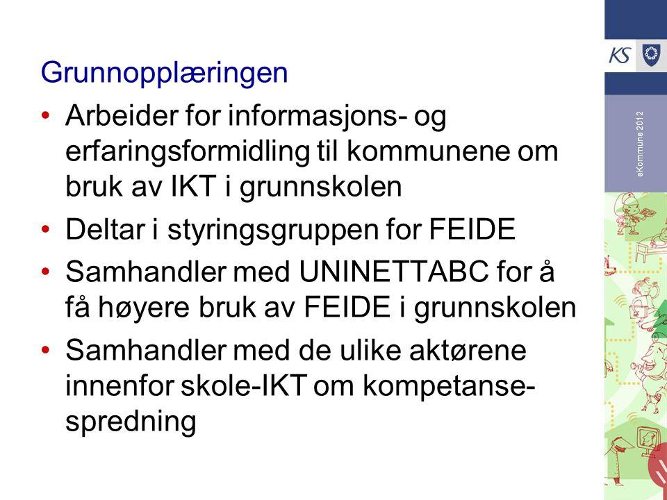 eKommune 2012 Grunnopplæringen Arbeider for informasjons- og erfaringsformidling til kommunene om bruk av IKT i grunnskolen Deltar i styringsgruppen f
