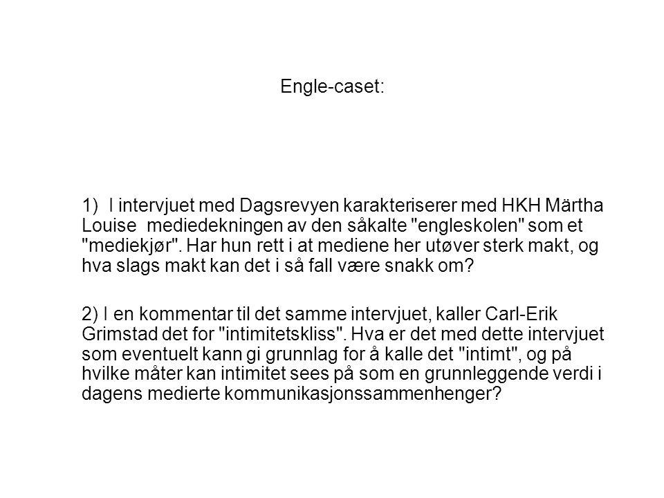 Engle-caset: 1) I intervjuet med Dagsrevyen karakteriserer med HKH Märtha Louise mediedekningen av den såkalte engleskolen som et mediekjør .
