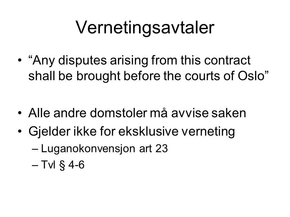 Skjønn Ikke rom for skjønn etter Luganokonvensjonen Tvl § 4-3 bør tolkes på samme måte –NOU 2001:32 B s.
