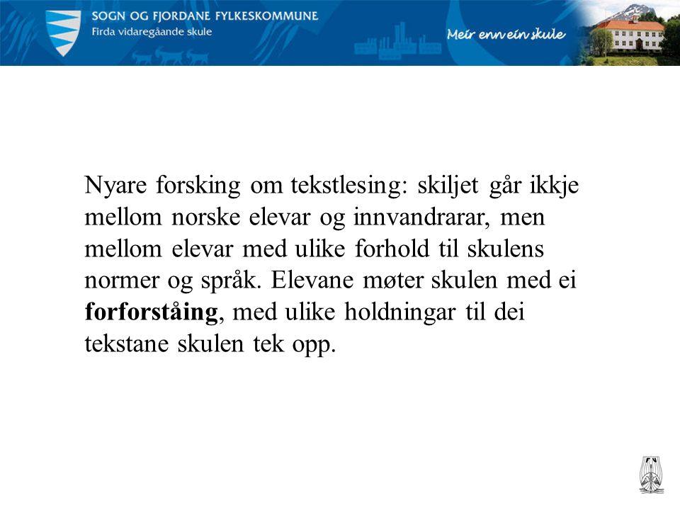 Nyare forsking om tekstlesing: skiljet går ikkje mellom norske elevar og innvandrarar, men mellom elevar med ulike forhold til skulens normer og språk.