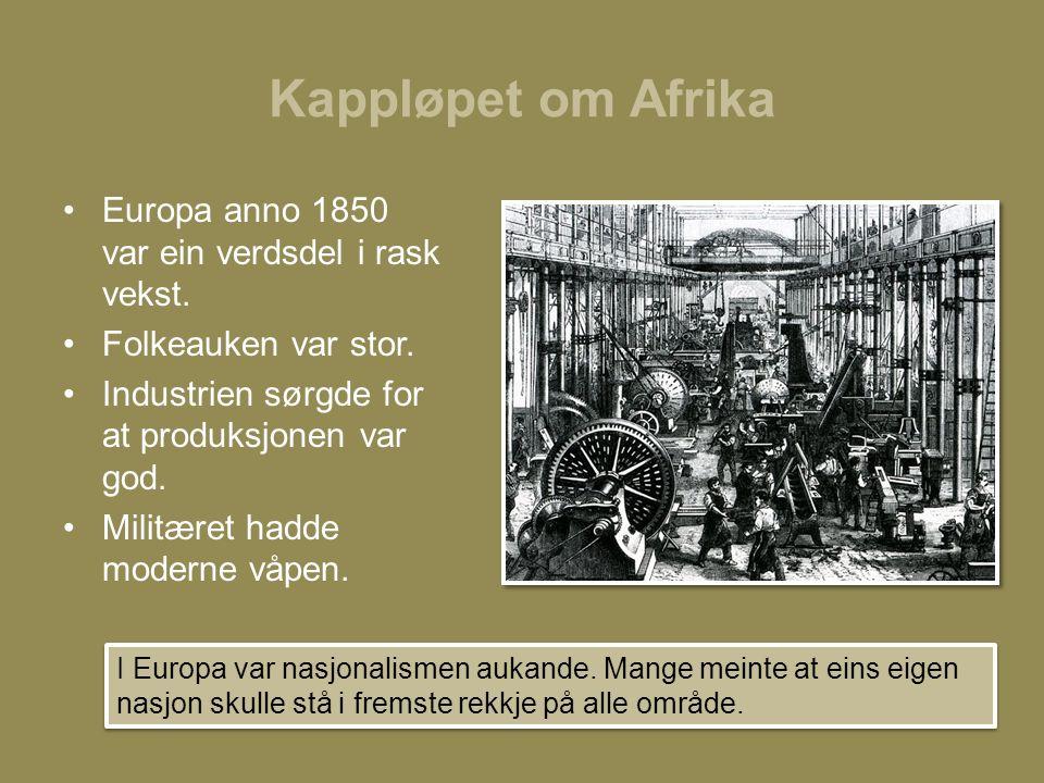Kappløpet om Afrika Europa anno 1850 var ein verdsdel i rask vekst.