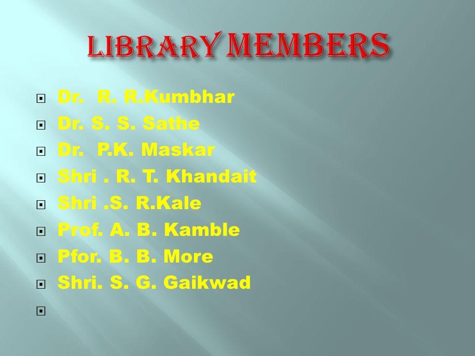  Dr. R. R.Kumbhar  Dr. S. S. Sathe  Dr. P.K. Maskar  Shri. R. T. Khandait  Shri.S. R.Kale  Prof. A. B. Kamble  Pfor. B. B. More  Shri. S. G. G