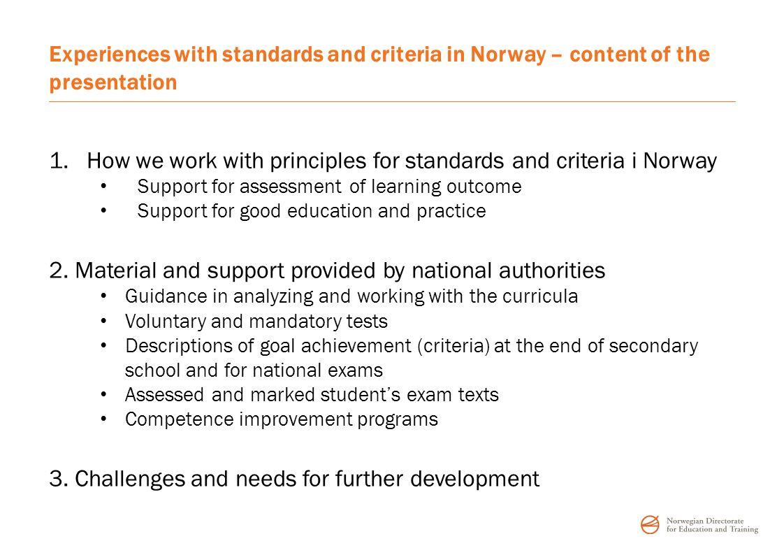 Experiences with standards and criteria in Norway – content of the presentation 1.How we work with principles for standards and criteria i Norway Supp